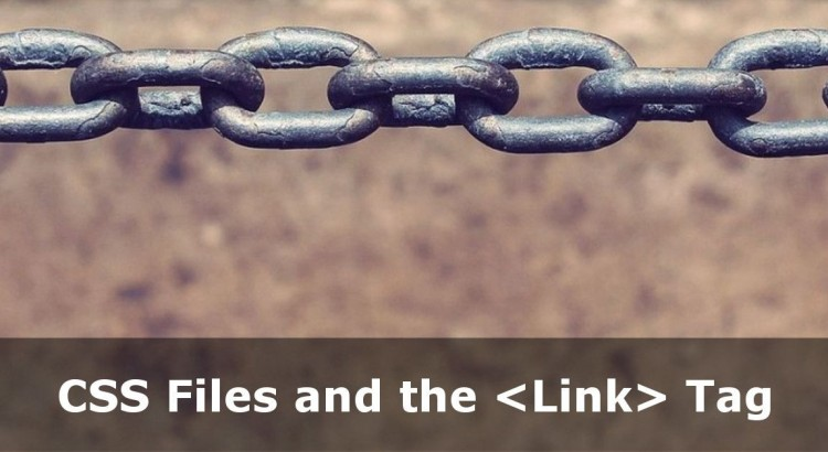 CSS Tutorial: Using the Link Tag for CSS Files