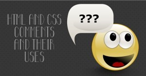 CSS and HTML Comments Tutorial - How and Why To Use Them
