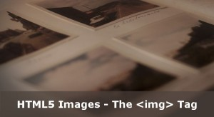 HTML5 Images - IMG Tag - HTML Tutorials