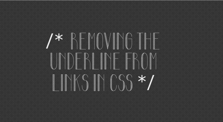Removing the Underline From Links in CSS - and more!